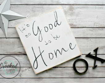 Hand painted wood sign - Rustic Home Decor - welcome - It's so good to be home