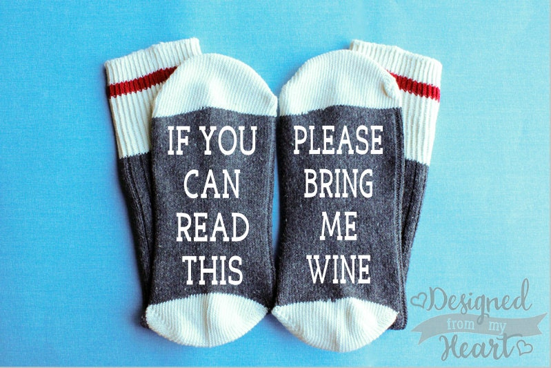 Wine Socks If You Can Read This Please Bring Me Wine Wine
