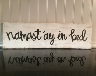 Namast'ay in Bed Hand Lettered Wood Sign
