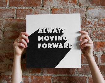 "Typographic Print - 12"" x 12"" - Black & White - Always Moving Forward"