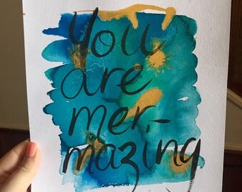 You are Mer-Mazing quote print
