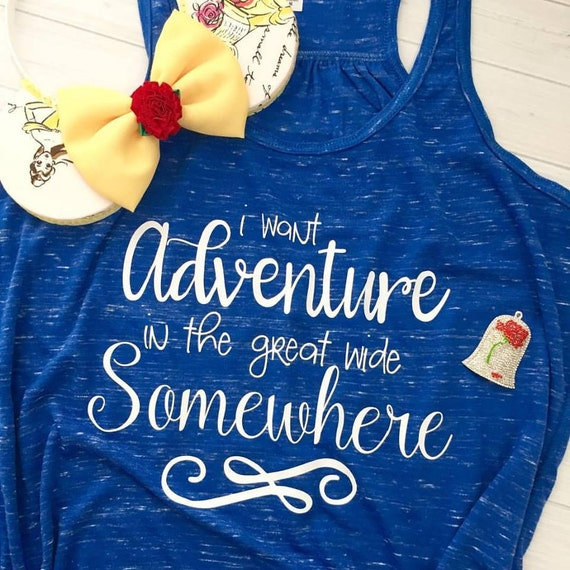Belle Shirt I Want Adventure In The Great Wide Somewhere