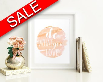Wall Decor Do What You Love Printable Do What You Love Prints Do What You Love Sign Do What You Love  Printable Art Do What You Love Home