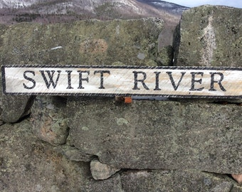 Swift River sign, rustic, vintage appearance
