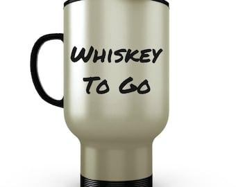 Whiskey To Go - Funny Coffee Travel Mug