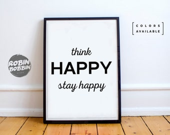 Think Happy, Stay Happy - Motivational Poster - Wall Decor - Minimal Art - Home Decor