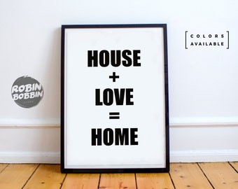 House + Love = Home - Posters With Love - Wall Decor - Minimal Art - Home Decor - Valentines Gift - Anniversary Gift