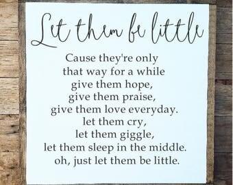 Let them be little, nursery sign, baby sign, nursery decor, wood nursery sign