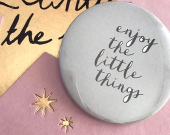 Enjoy the little things Pin Button / Pin Buttons / Funky Pin Button