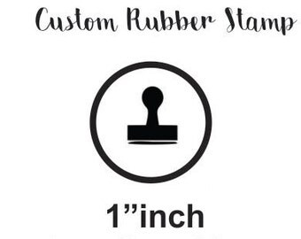 "Custom rubber stamp, 1"" inch. Hand stamp, traditional rubber stamp will include handle."