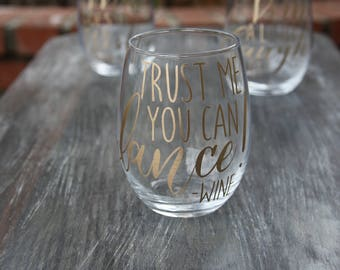 Trust Me You Can Dance! Wine Glass