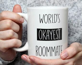 World's Okayest Roommate Mug - Funny Coffee Mug Perfect Gift For Roommates