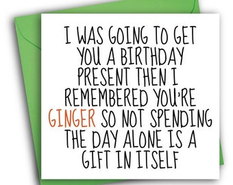 Funny Birthday Card/ Greetings Card/ Ginger
