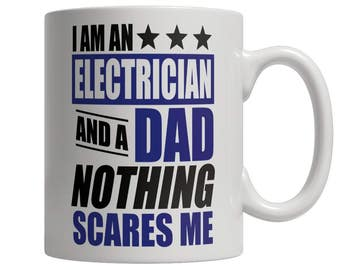 I Am An Electrician and A Dad Nothing Scares Me Mug