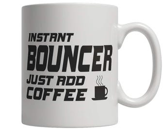 Instant Bouncer Just Add Coffee! Male Mug