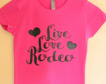 Girls Live Love Rodeo Shirt