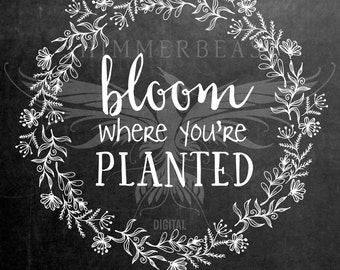 Bloom Where You're Planted SVG Cut File | Floral svg | Silhouette svg | Cricut svg | SVG sayings | Spring Garden svg | Inspiration Quote svg