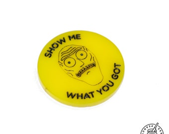 Rick and Morty pin - Cromulon - show me what you got, magnet, brooch, pin badge
