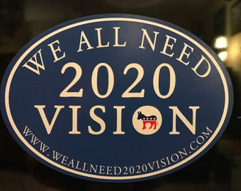 We All Need 2020 Vision - Car Magnet
