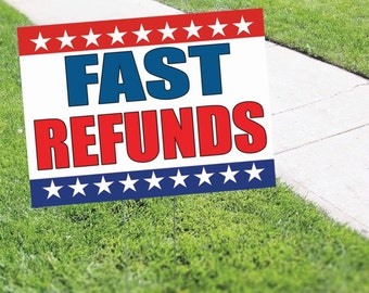 Fast Refunds Income Tax Yard Sign