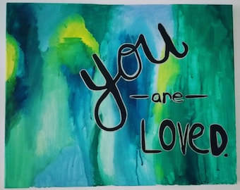 You Are Loved - Inspirational Art