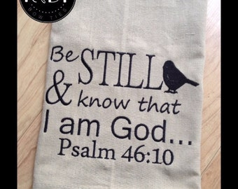 Trendy Farmhouse Christian Kitchen towel - Be Still and know I am God - Psalm 46:10 - embroidered hand towel - gifts for home - Rustic Decor