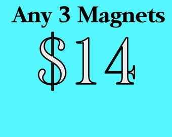 Choose any 3 magnets