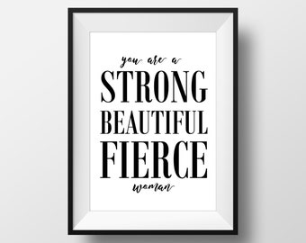 You Are A Strong Beautiful Fierce Woman - Printable Wall Art - Digital Download - Instant Download - Typographic Print - Wall Art -