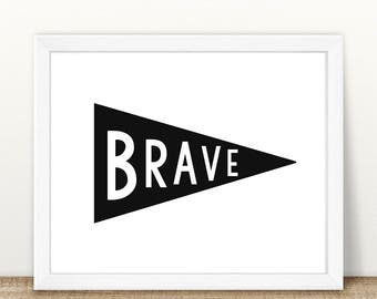 PRINTABLE Brave Pennant Flag, Monochrome Print, Instant Download, Digital File, Brave Printable, Pennant Flag Printable, Monochrome Print