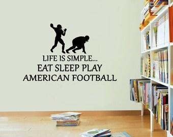 Life Is Simple American Football Vinyl Sticker Eat Sleep Decal Wall Art Decor