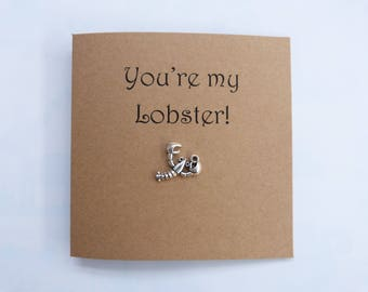 You're my Lobster greeting card. Handmade Anniversary card. Card for boyfrind girlfriend wife husband fiance fiancee card. Silver pendant