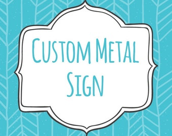 Custom Metal Signs -Personalized Metal Signs
