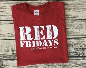 Military RED Friday T-Shirt: Remember Everyone Deployed - until they all come home