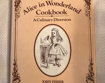The Alice in Wonderland Cookbook: A Culinary Diversion (Hardcover) by John Fisher