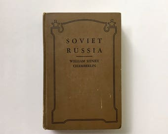 "Vintage ""Soviet Russia - A Living Record and a History"" Book by William Henry Chamberlin - 1930s USSR Communism / Illustrations & Map"