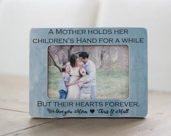 A Mother Holds Her Children's Hands for Just a Little While Quote, Mom Gift, Mothers Day Gift, Gift for Mom, Gift for Wife