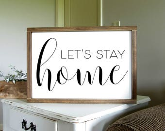 Let's Stay Home Sign | New Home Housewarming Gift