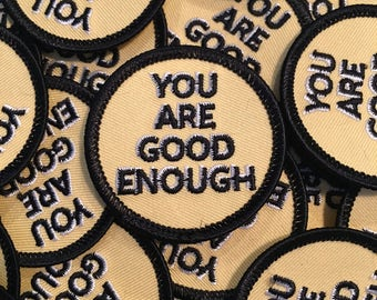You Are Good Enough Mini Embroidered Iron On Patch