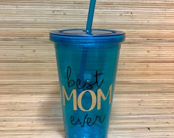 Best Mom Ever Tumbler/Mother's Day Gift/Cute Tumbler
