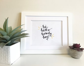 Hand lettering happy print - Hi Hello Howdy Hey!