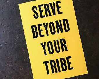 "Serve Beyond Your Tribe (11.5"" x 19"" wood type poster)"