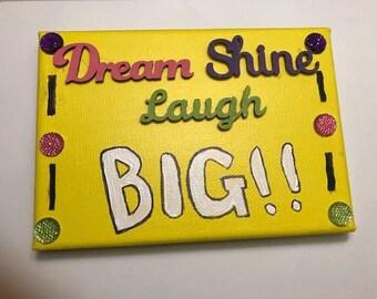 Laugh Dream Shine BIG !!