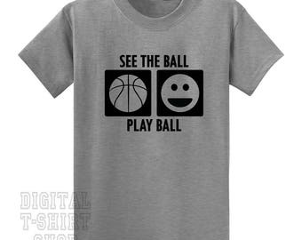 See The Ball Play Ball T-shirt