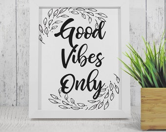 Good Vibes Only Inspirational printable quote, black and white print, digital art print, Minimalist Wall Art, Zen wall decor