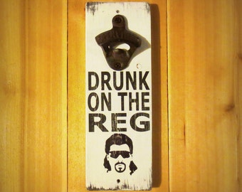 Drunk On The Reg Vintage Styled Wall Mounted Bottle Opener