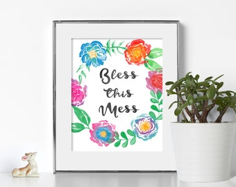 Printable Art Bless This Mess Floral Prints Digital Download Floral Art Floral Decor Gallery Wall Print Dorm Prints Dorm Art Bless This Mess