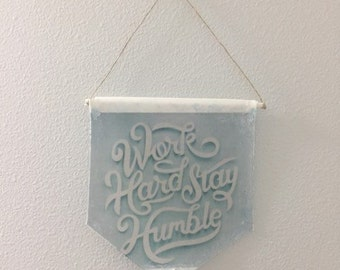 Work Hardy Stay Humble Banner