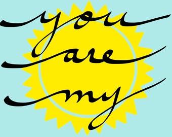 You Are My Sunshine- Printable Wall Art