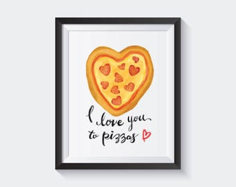 I Love You To Pizzas Wall Art, Pizza Heart Print, Pizza Print, Love Print, Pizza Gift, Pizza Couple Gift, Pizza Room Art, Pizza Poster