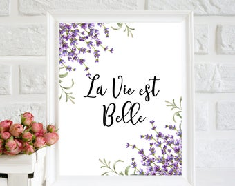 La vie est belle, French Quote, Home Poster, Home Wall Art, life quotes, Lavander Poster, floral art quote, Home wall decor, art printable